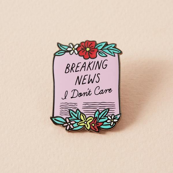Pink scroll breaking news - I don't care enamel pin Punky Pins NZ