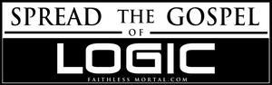 "SPREAD THE GOSPEL OF LOGIC™ Atheist Bumper Sticker 10"" x 3"" - Faithless Mortal Clothing"
