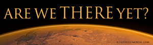 "Are We There Yet? Mars Bumper Sticker 10"" x 3"" - Faithless Mortal Clothing"