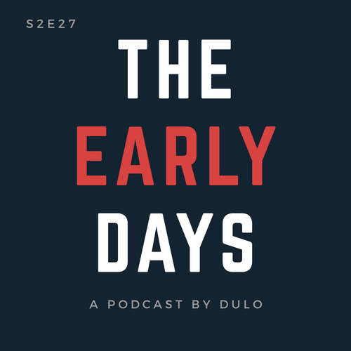 DULO S2E27 - 6 lessons from 12 months of building our startup