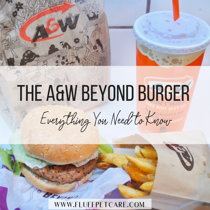 The A&W Beyond Burger - Everything You Need to Know