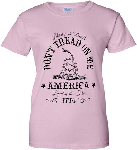 Don't Tread on Me. Liberty or Death. Land of the Free. Black Print. Women's: Gildan Ladies' 100% Cotton T-Shirt.
