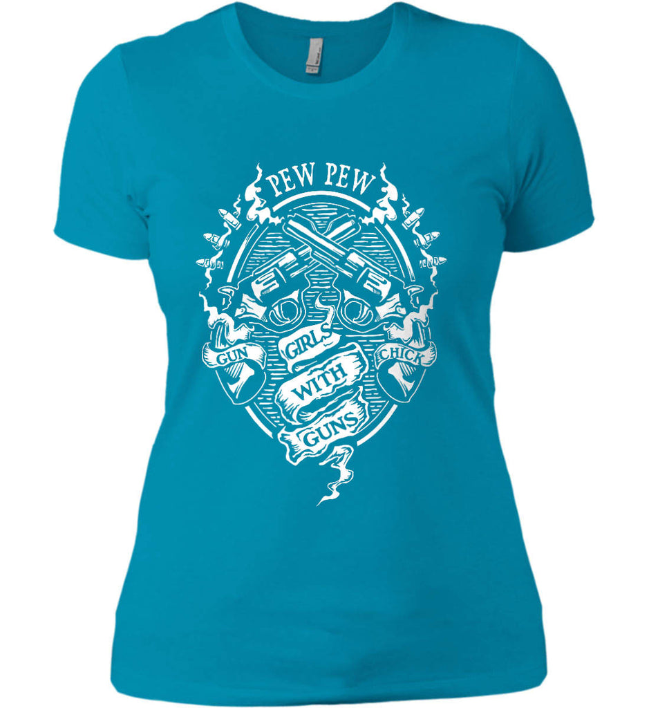 Pew Pew. Girls with Guns. Gun Chick. Women's: Next Level Ladies' Boyfriend (Girly) T-Shirt.-15