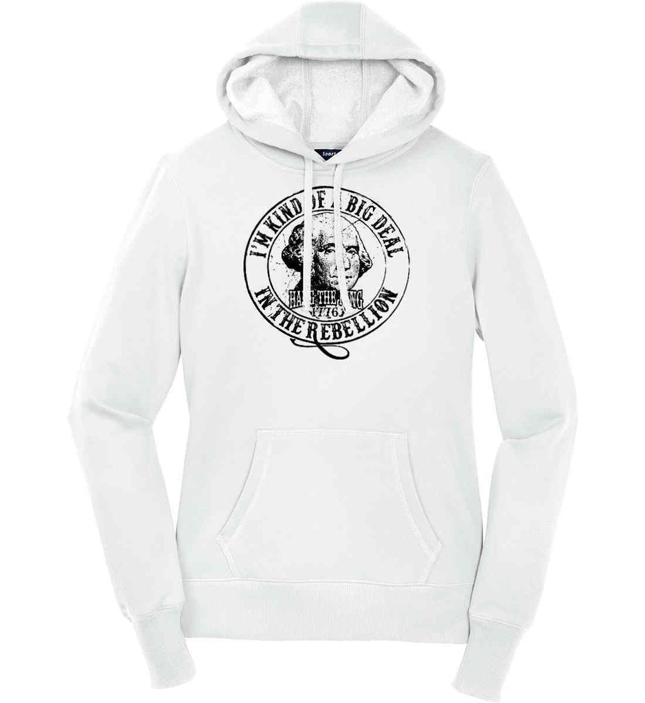 I'm Kind of Big Deal in the Rebellion. Women's: Sport-Tek Ladies Pullover Hooded Sweatshirt.-1