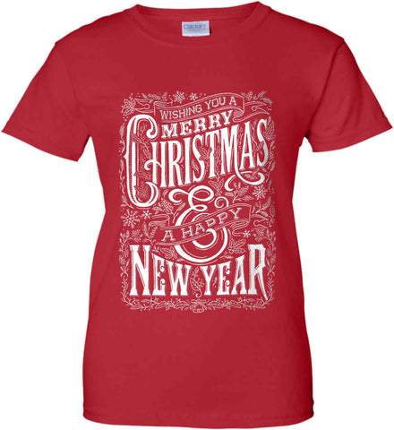 Merry Christmas and Happy New Year. Women's: Gildan Ladies' 100% Cotton T-Shirt.