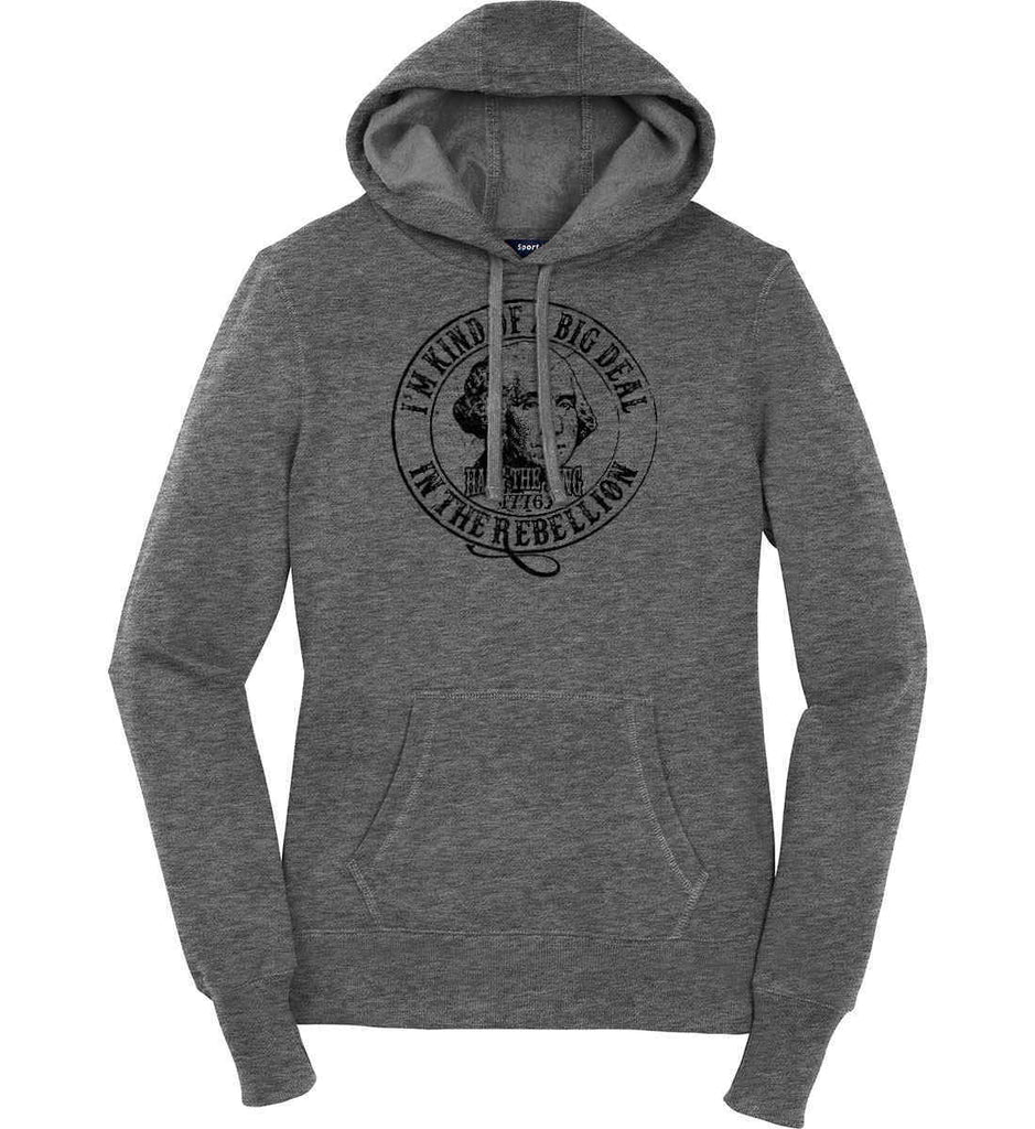I'm Kind of Big Deal in the Rebellion. Women's: Sport-Tek Ladies Pullover Hooded Sweatshirt.-3