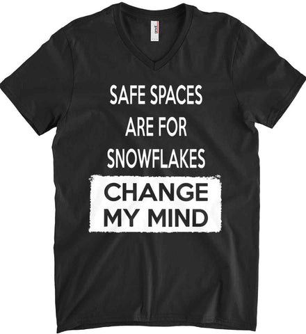 Safe Spaces Are For Snowflakes - Change My Mind. Anvil Men's Printed V-Neck T-Shirt.