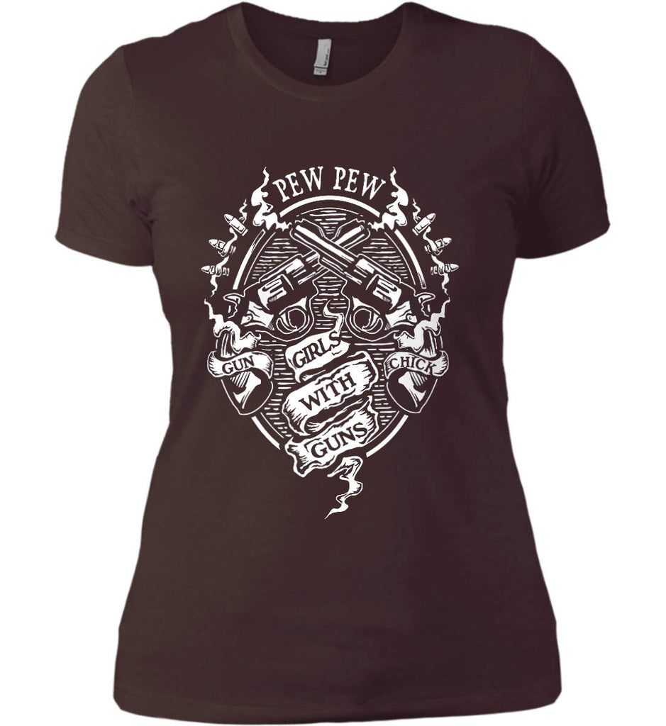 Pew Pew. Girls with Guns. Gun Chick. Women's: Next Level Ladies' Boyfriend (Girly) T-Shirt.-5