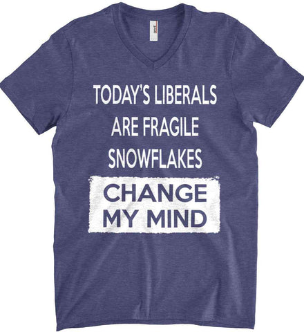 Today's Liberals Are Fragile Snowflakes - Change My Mind Anvil Men's Printed V-Neck T-Shirt.
