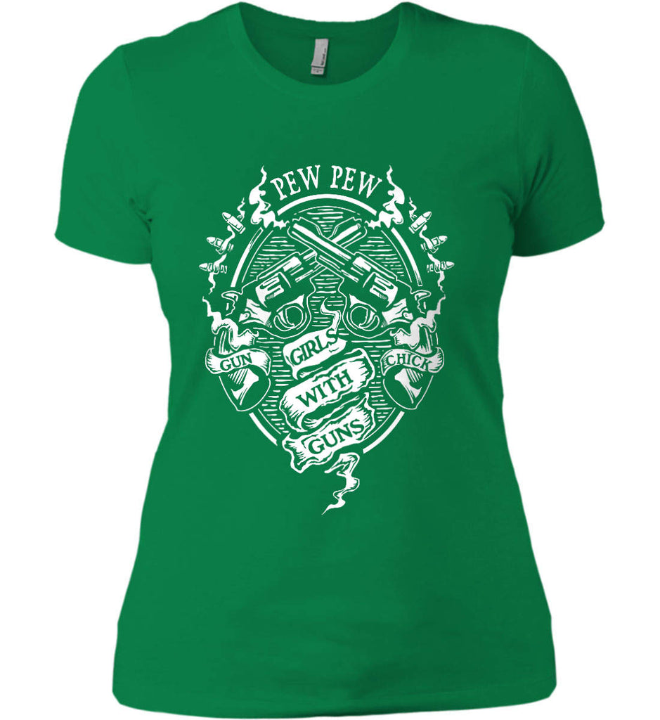 Pew Pew. Girls with Guns. Gun Chick. Women's: Next Level Ladies' Boyfriend (Girly) T-Shirt.-8