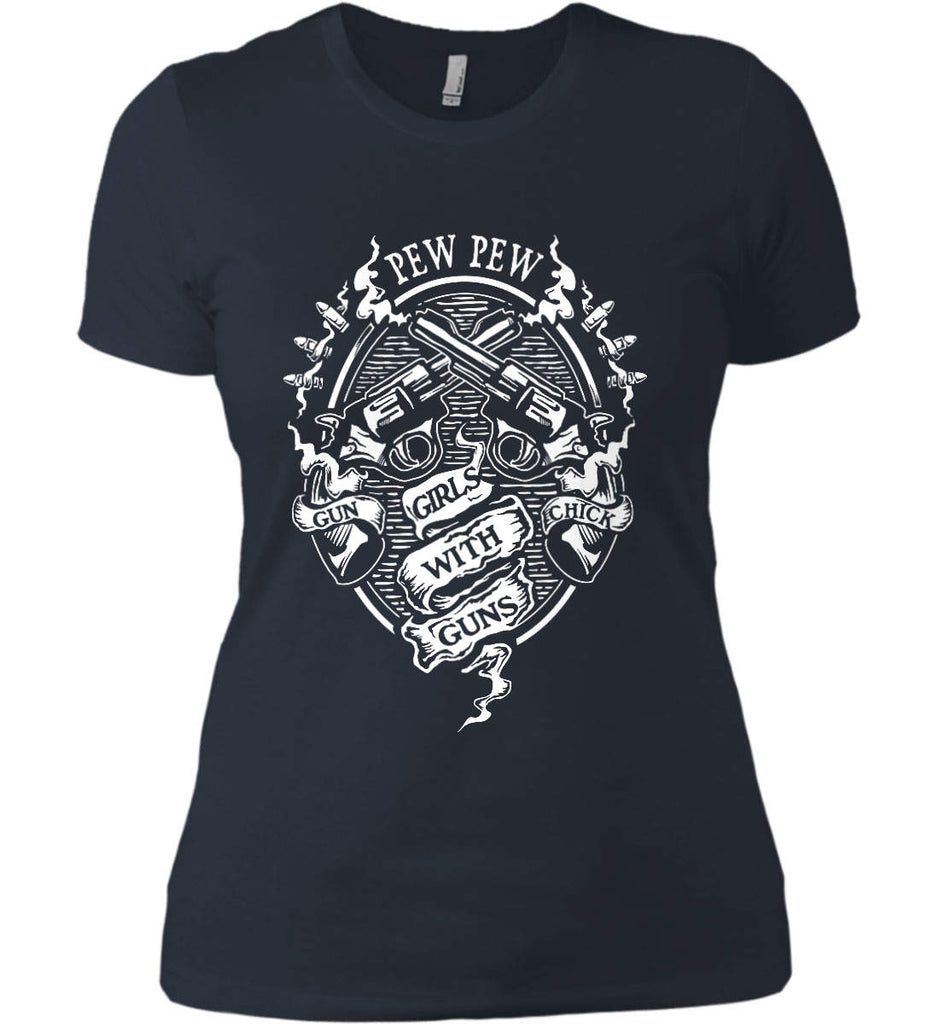 Pew Pew. Girls with Guns. Gun Chick. Women's: Next Level Ladies' Boyfriend (Girly) T-Shirt.-10