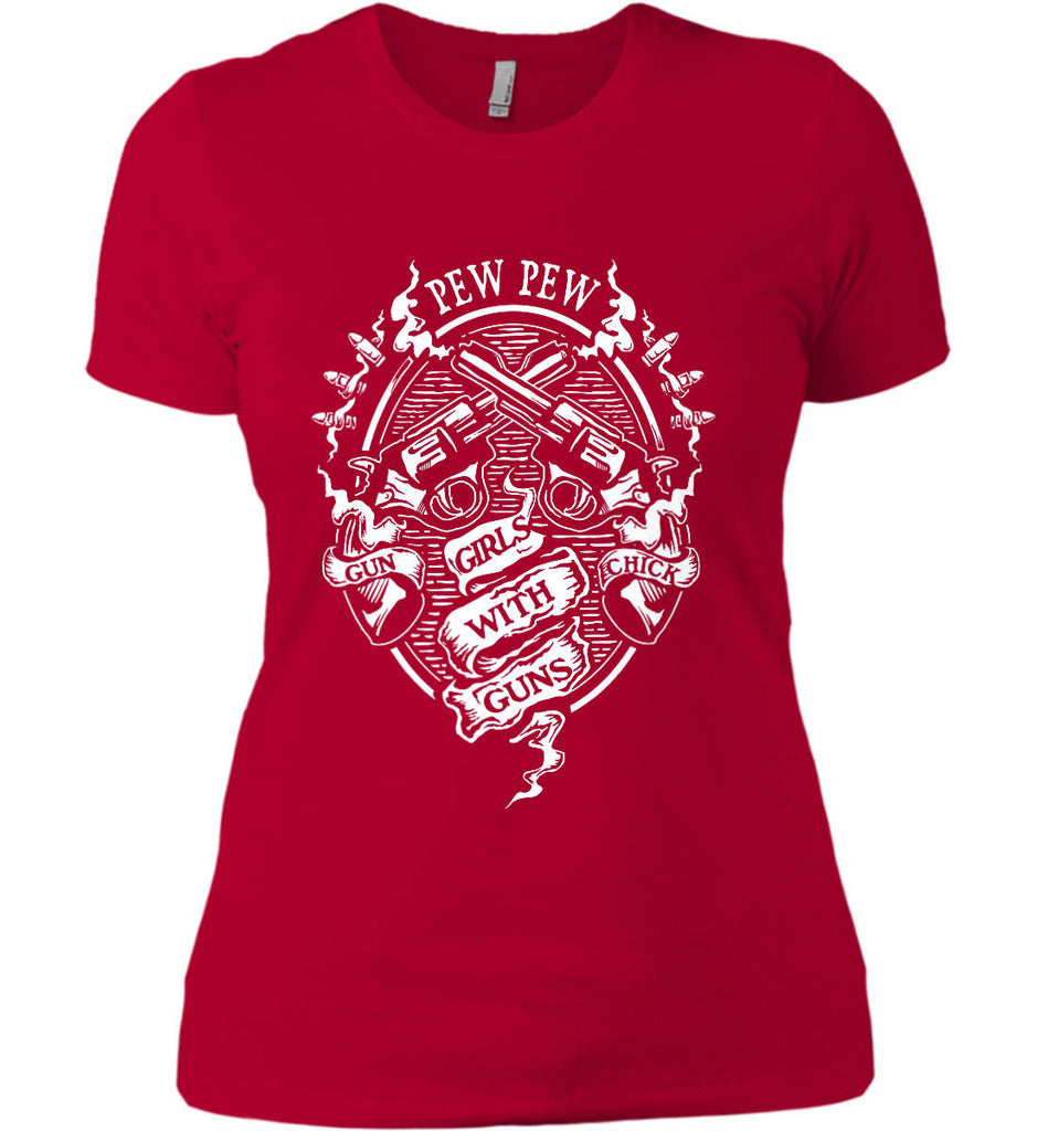 Pew Pew. Girls with Guns. Gun Chick. Women's: Next Level Ladies' Boyfriend (Girly) T-Shirt.-12