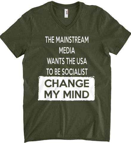 The Mainstream Media Wants The USA to Be Socialist - Change My Mind. Anvil Men's Printed V-Neck T-Shirt.