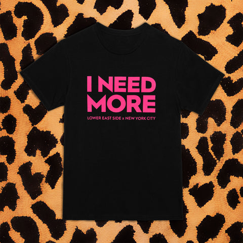 I NEED MORE T-SHIRT (BLK/PNK) - I NEED MORE