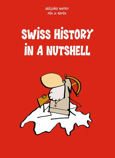 Swiss History in a Nutshell