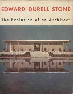 THE EVOLUTION OF AN ARCHITECT by Edward Durell Stone 1962