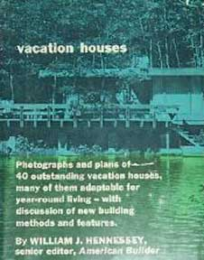 VACATION HOUSES BY WILLIAM J HENNESSEY (1962)