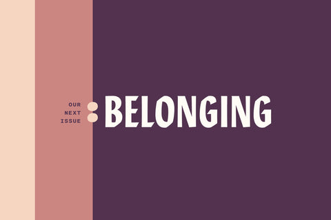 Announcing Issue 2 – For: Belonging