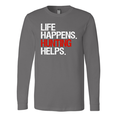 Life Happens Hunting Helps Canvas Brand Long Sleeve Tee Unisex T-shirt - 4 colors available PLUS Size S-2XL MADE IN THE USA