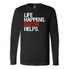 Life Happens Bacon Helps Long Sleeve Tee Unisex T-shirt - 6 colors available PLUS Size S-2XL MADE IN THE USA