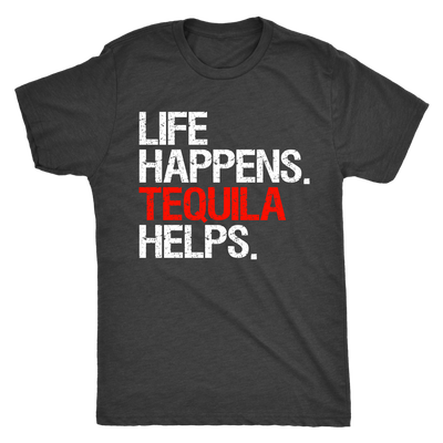 Life Happens Tequila Helps Mens T-shirt Triblend Tee - 3 colors available PLUS Size S-2XL MADE IN THE USA