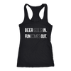 Beer Goes In Fun Comes Out Racerback Ladies Tank Top Women - 4 colors available - PLUS Size XS-2XL MADE IN THE USA