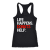 Life Happens Donuts Help Ladies Racerback Tank Top Women - 3 colors available - PLUS Size XS-2XL MADE IN THE USA