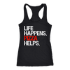 Life Happens Pizza Helps Ladies Racerback Tank Top Women - 3 colors available - PLUS Size XS-2XL MADE IN THE USA