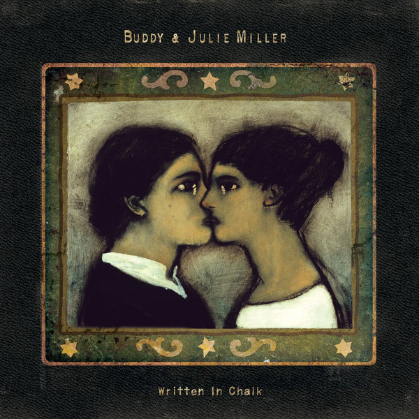 Buddy & Julie Miller - Written In Chalk [CD]