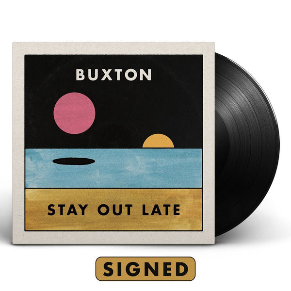 Buxton - Stay Out Late [SIGNED Vinyl]