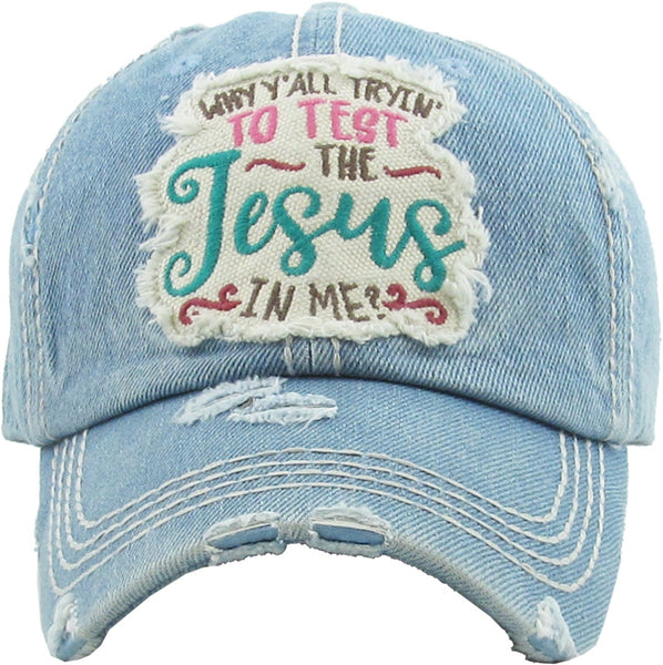 """Why Y'all Tryin' To Test The Jesus In Me"" Washed Vintage Distressed Ball Cap"