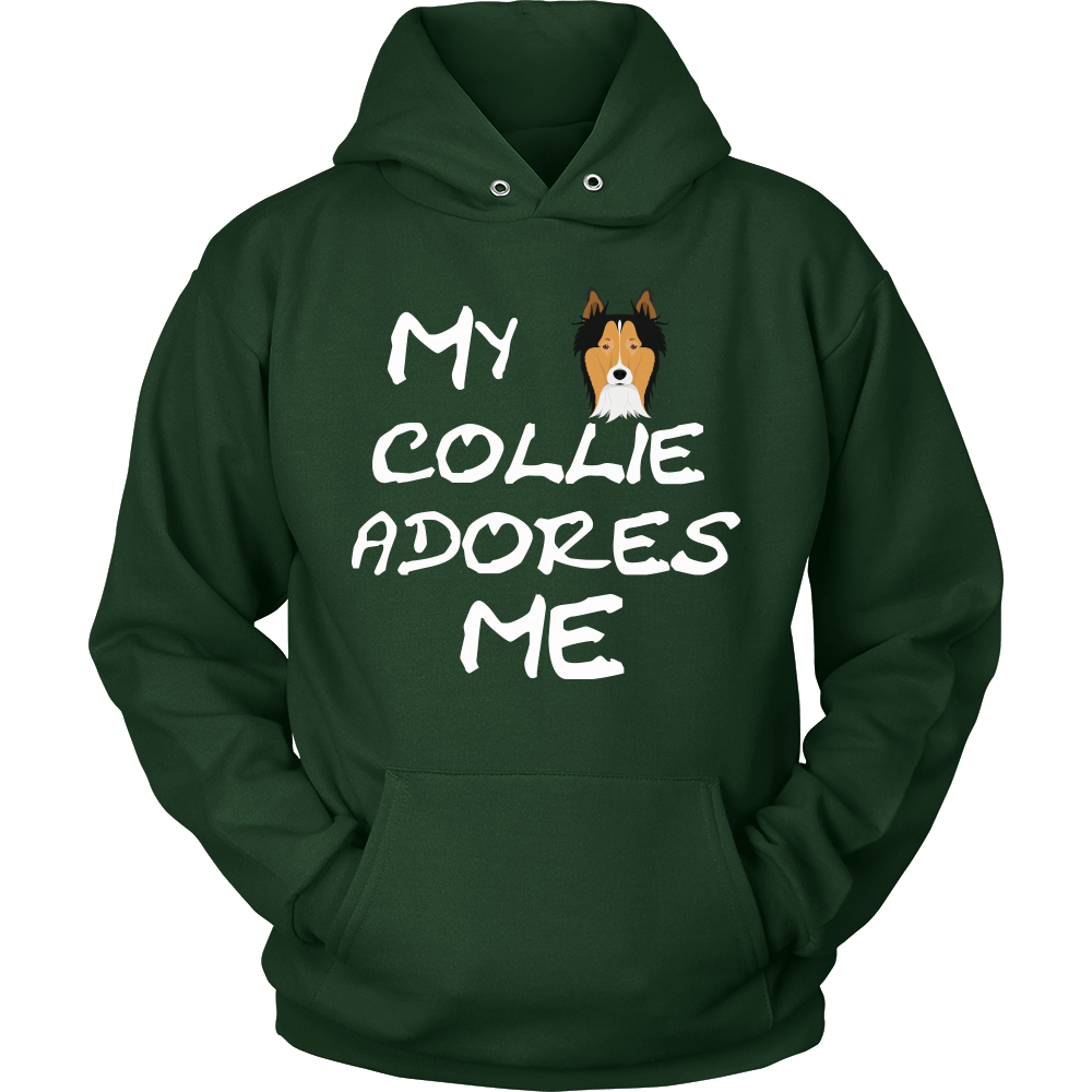 My Collie Adores Me Hoodie