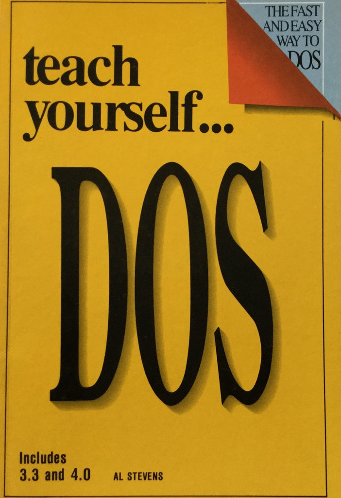 Teach Yourself DOS  Includes 3.3 and 4.0 By Al Stevens
