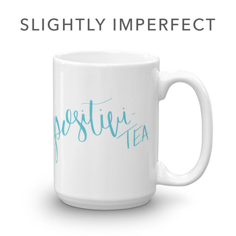 *Positivi-tea – Slightly Imperfect