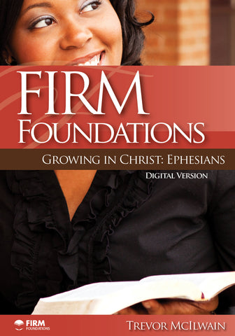 Firm Foundations Growing in Christ: Ephesians (DVD Digital Version)