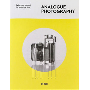 Andrew Bellamy: Analogue Photography - Reference manual for shooting film
