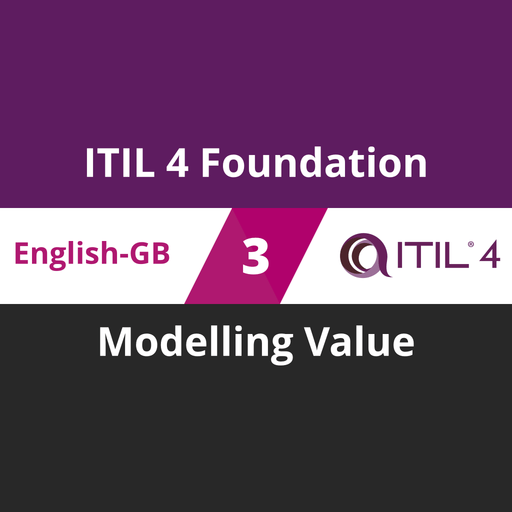 ITIL 4 Foundation Course - 3 of 5: Modelling Value (en-gb) [Cover]