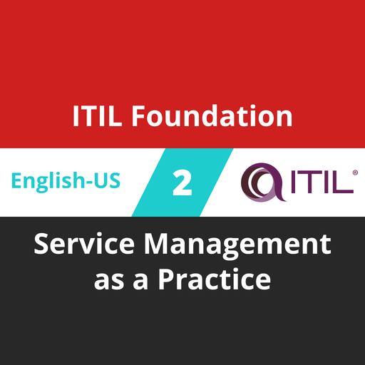 ITIL Foundation Course - 2 of 8: Service Management as a Practice [Cover]
