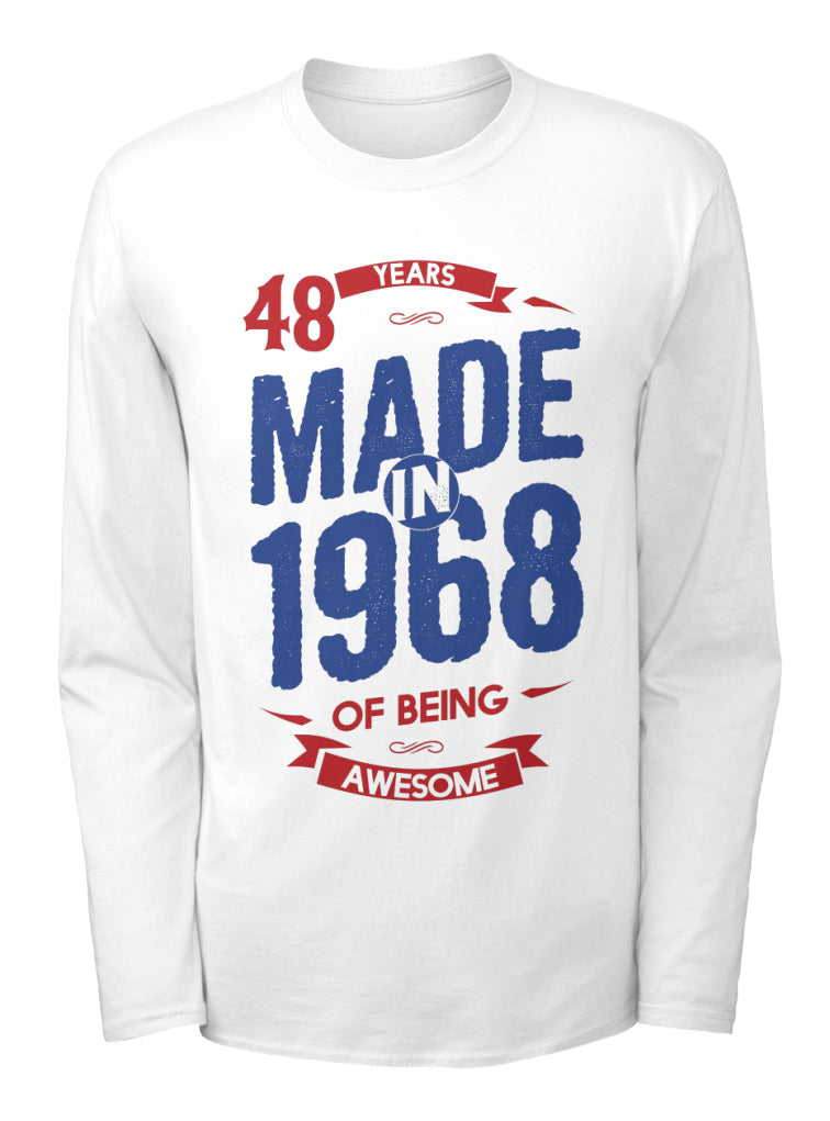 MADE IN 1968 - 48 YEARS OF BEING AWESOME