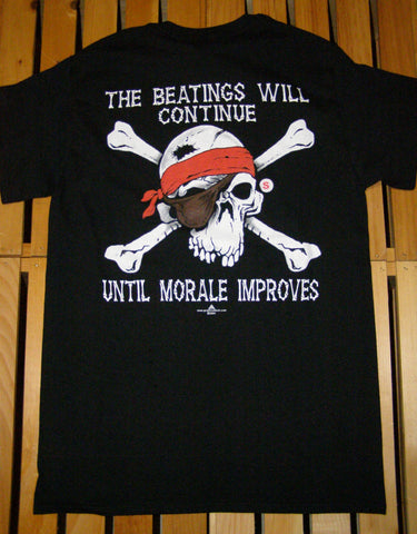 Pirate T-Shirt - Beatings Will Continue Until Morale Improves