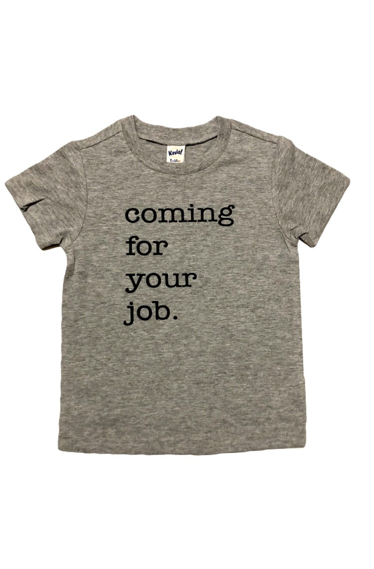 Coming For Your Job Tee - That Oregon Girl