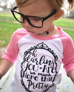 Darling You Are So Much More Than Pretty Raglan Tee - That Oregon Girl