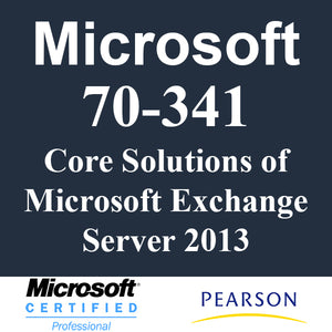70-341 Core Solutions of Microsoft Exchange Server 2013