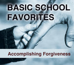 Accomplishing Forgiveness (Basic School Favorites Collection One) - DVD