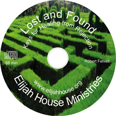 Lost and Found - Keys for Healing Rejection CD - Elijah House