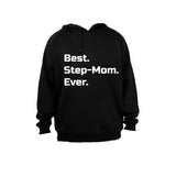 Best. Step-Mom. Ever. - Hoodie - BuyAbility South Africa
