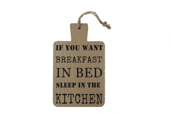 If you Want Breakfast In Bed Sleep In The Kitchen - Kitchen Board - BuyAbility South Africa