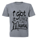 I Got it from my Mama - Kids T-Shirt