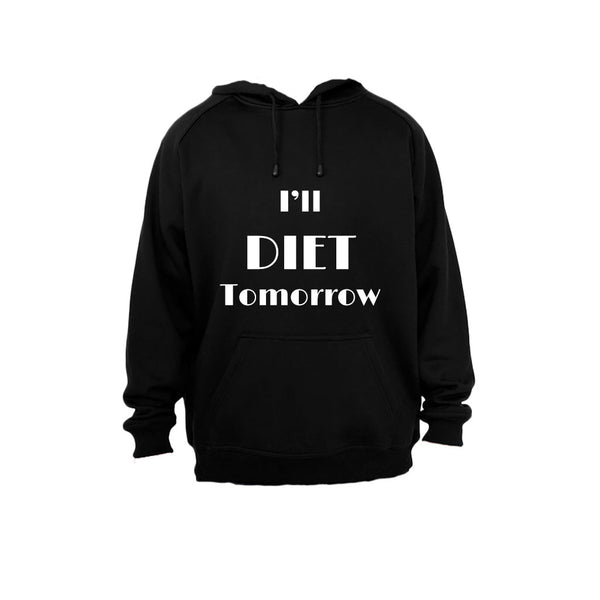 I'll DIET Tomorrow... - Hoodie - BuyAbility South Africa