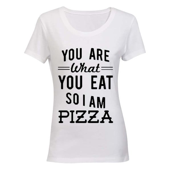 You are what you eat.. So I am PIZZA BuyAbility SA